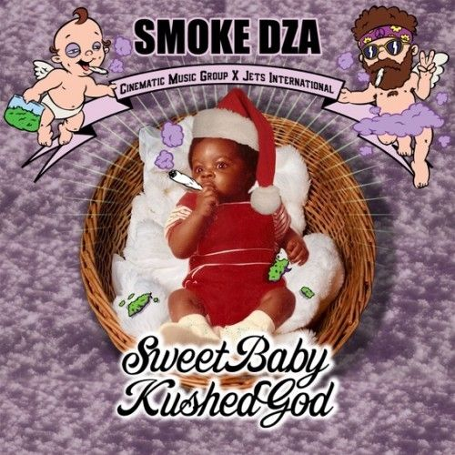 Sweet Baby Kushed God - Smoke DZA (Cinematic Music Group, Jets)