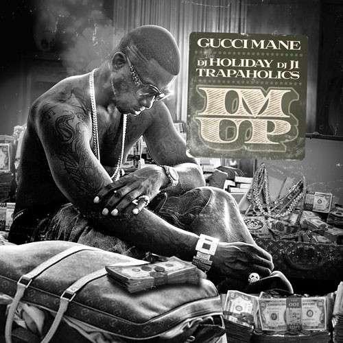 Gucci Mane - I'm Up