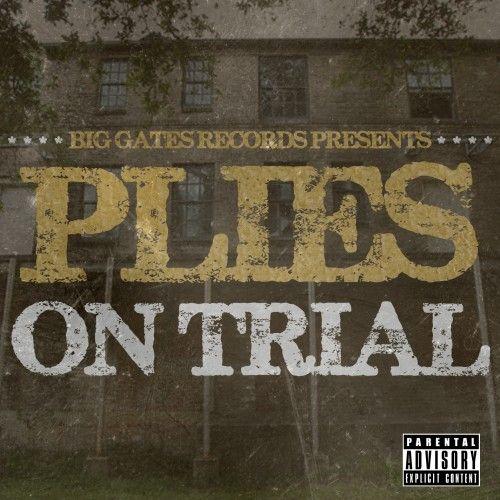 On Trial - Plies (Big Gates Records)