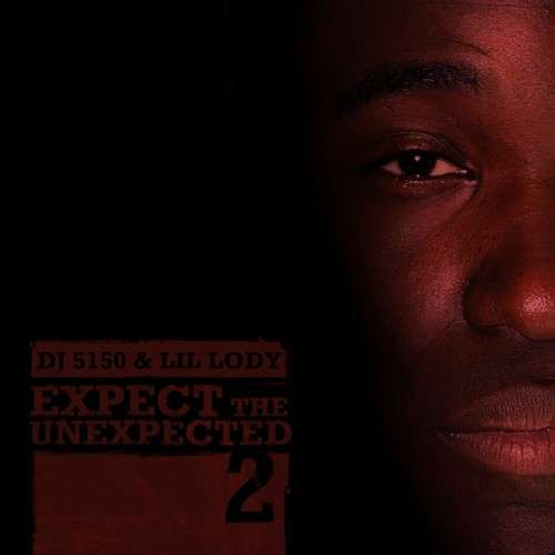 Lil Lody - Expect The Unexpected 2