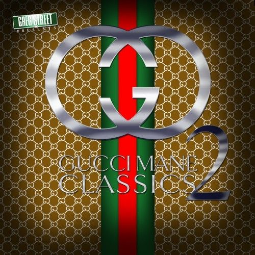Gucci Classics 2 - Gucci Mane (Greg Street)