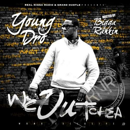 Young Dro - We Outchea