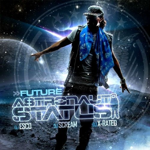 Astronaut Status - Future (DJ Esco, DJ Scream, DJ X-Rated)
