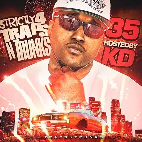 Various Artists - Strictly 4 The Traps N Trunks 35 (Hosted By KD)