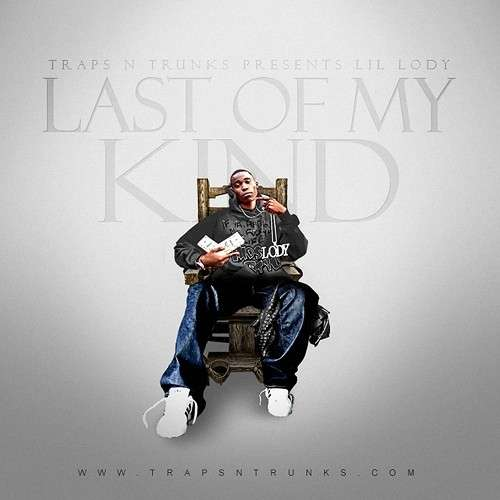 Lil Lody - Last Of My Kind