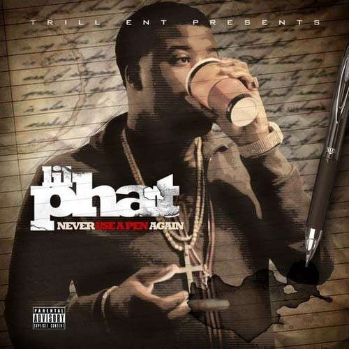 Lil Phat - Never Use A Pen Again