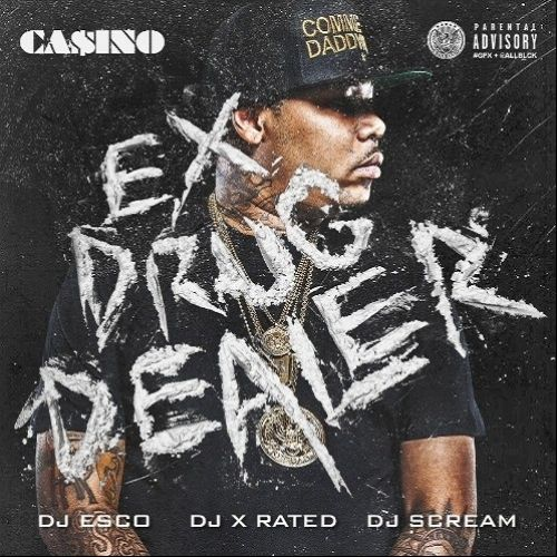 Ex Drug Dealer - Casino (DJ Esco, DJ X-Rated, DJ Scream)