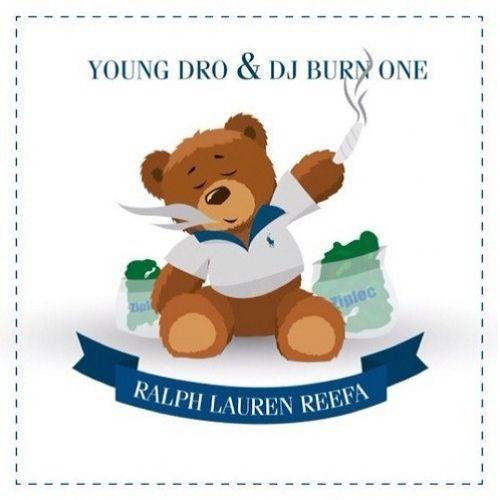 Ralph Lauren Reefa - Young Dro (DJ Burn One)