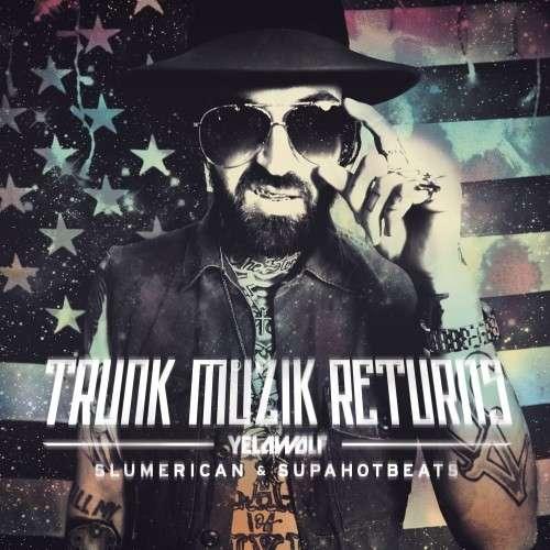Yelawolf - Trunk Muzik Returns