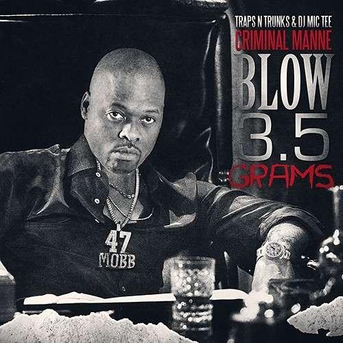 Criminal Manne - Blow 3.5 Grams