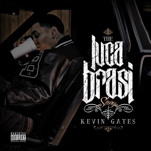 The Luca Brasi Story - Kevin Gates (Bread Winners Association)