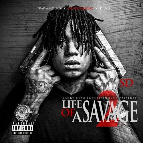 Life Of A Savage 2 - SD (Trap-A-Holics, DJ Victoriouz, DJ Ace)