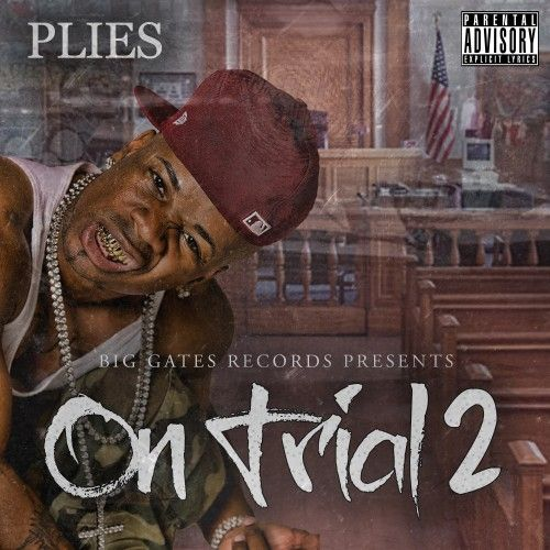On Trial 2 - Plies (Big Gates Records)