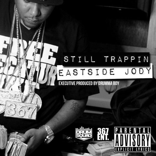Still Trappin - Eastside Jody (Drum Squad)
