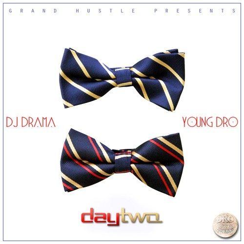 Day 2 - Young Dro (DJ Drama)
