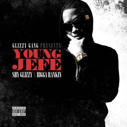 Shy Glizzy - Young Jefe