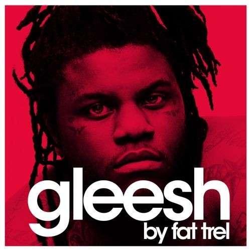 Fat Trel - Gleesh