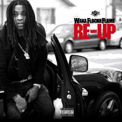 Waka Flocka Flame - Re-Up