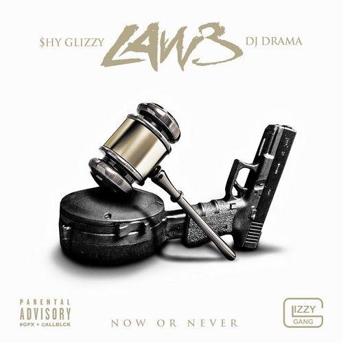 Law 3 - Shy Glizzy (DJ Drama)