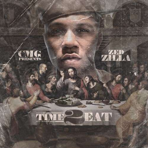 Zed Zilla - Time 2 Eat