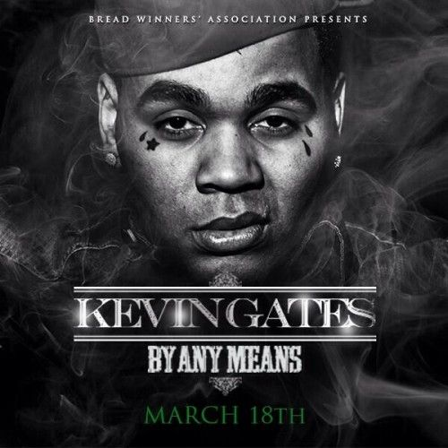 By Any Means - Kevin Gates (Bread Winners Association)