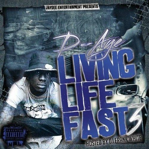 Livin Life Fast 3 - D-Aye (DJ Frank White)