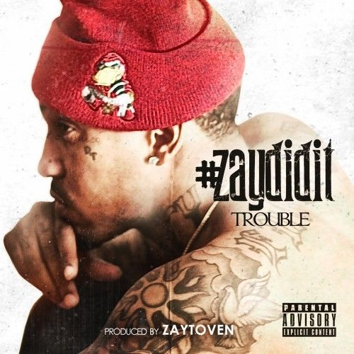 #ZayDidIt - Trouble (Duct Tape Ent)