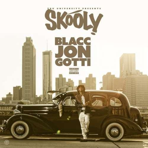 Skooly - Blacc Jon Gotti