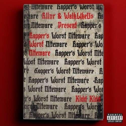 Kidd Kidd - Rapper's Worst Nitemare