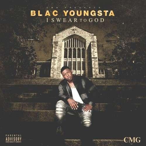 Blac Youngsta - I Swear To God
