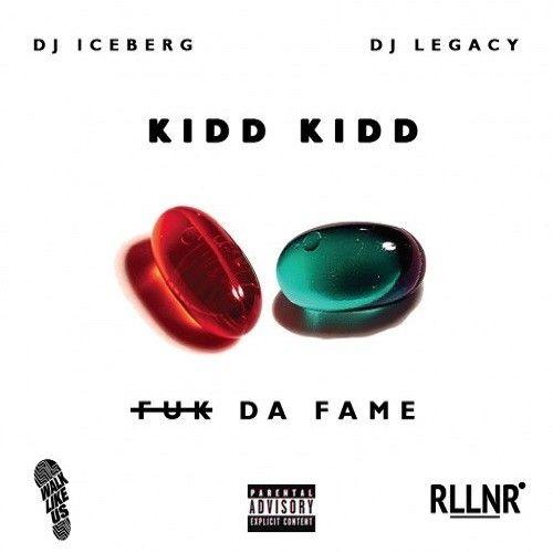 F*k Da Fame - Kidd Kidd (WalkLikeUs, DJ Iceberg, RLLNR, DJ Legacy)