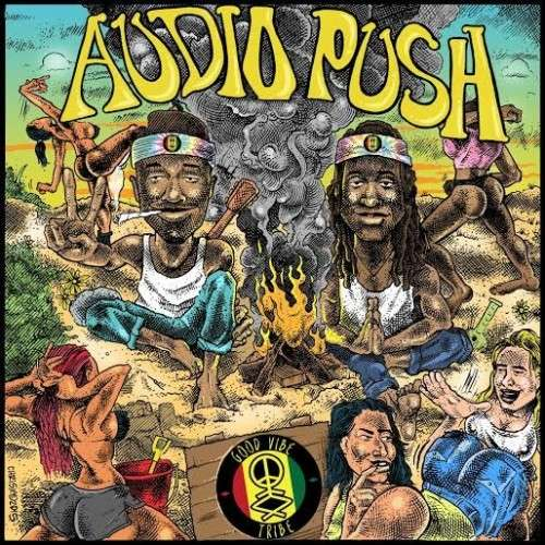 Audio Push - Good Vibe Tribe