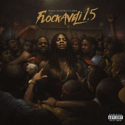 Waka Flocka Flame - Flockaveli 1.5