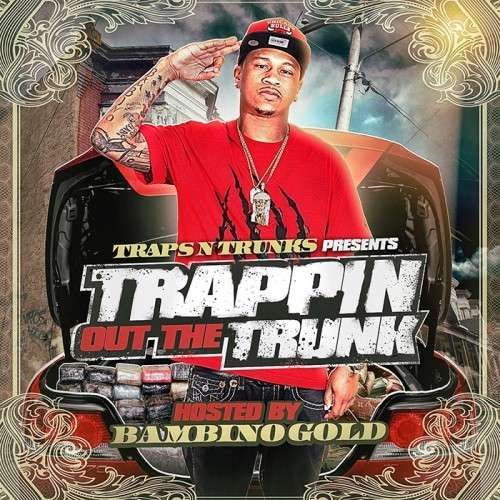 Various Artists - Trappin Out The Trunk (Hosted By Bambino Gold)
