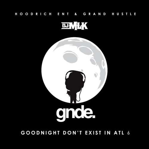 Various Artists - GoodNight Don't Exist In ATL 6