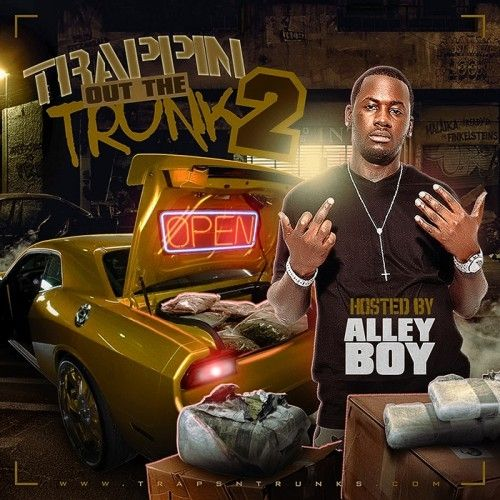 Trappin Out The Trunk 2 (Hosted By Alley Boy) - Traps-N-Trunks