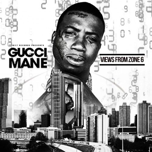 Views From Zone 6 - Gucci Mane (1017 Records)