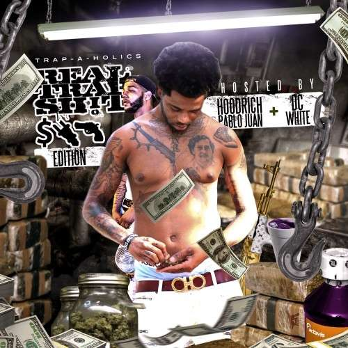 Various Artists - Real Trap Sh!t: #MPREdition (Hosted By Hoodrich Pablo Juan & DC White)