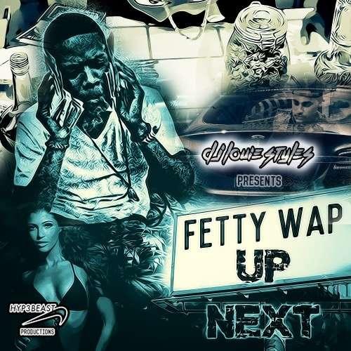 Fetty Wap - Up Next