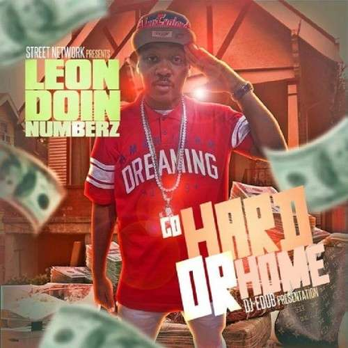 Leon DoinNumberz - Go Hard Or Go Home
