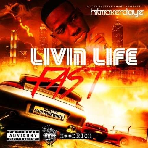 D-Aye - Livin Life Fast