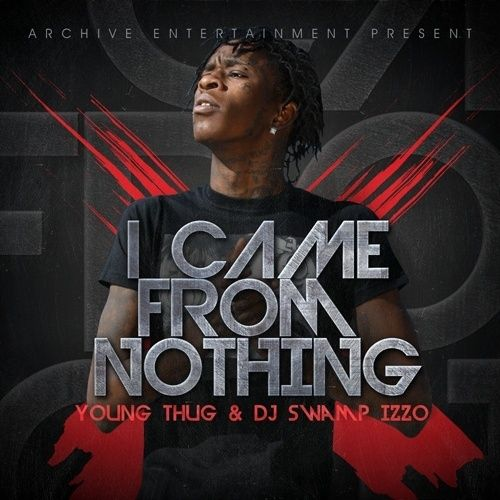 I Came From Nothing - Young Thug (DJ Swamp Izzo)