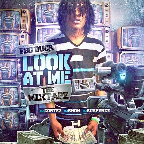 Look At Me - FBG Duck (DJ Suspence, DJ Cortez)