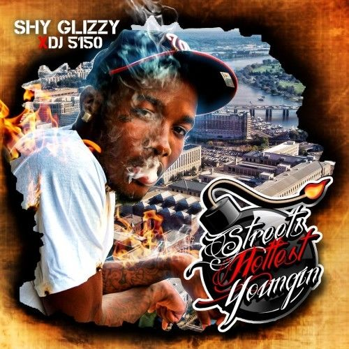Streets Hottest Youngin' - Shy Glizzy (DJ 5150)