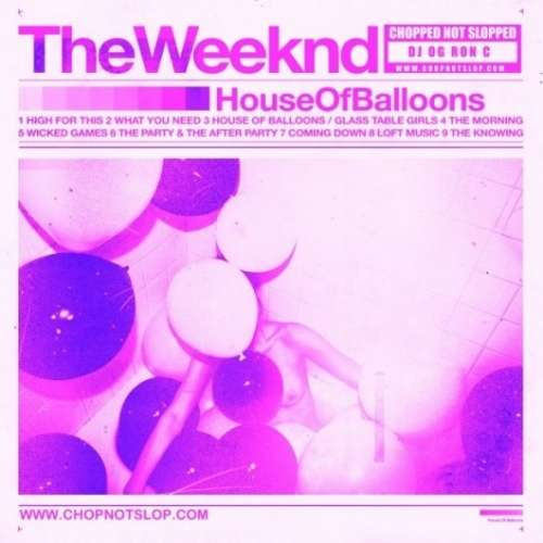 The Weeknd - House Of Balloons (Chopped & Screwed)