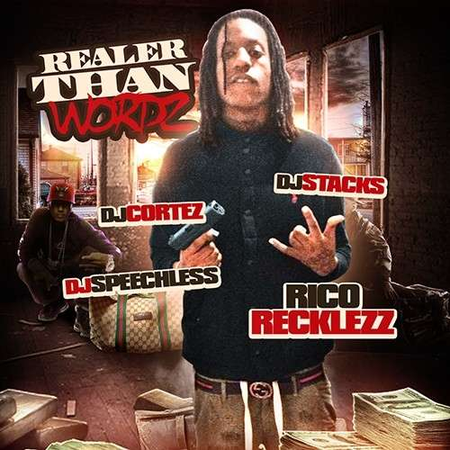 Rico Recklezz - Realer Than Wordz