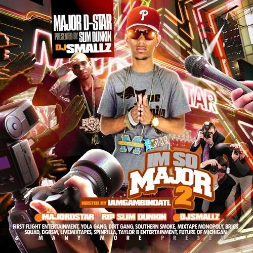 Major D-Star - I'm So Major 2 (Presented By Slim Dunkin)