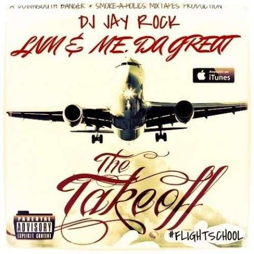 LNM & ME. Da Great - Flight School (The Takeoff)
