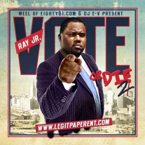 Ray Jr. - Vote Or Die 2