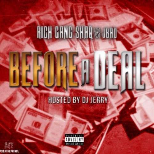 RichGang Shaq & J.Bad - Before A Deal